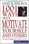 1,001 Ways to Motivate Yourself and O...
