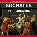 Socrates: A Man for Our Times Audiobook by Paul Johnson Narrated by John Curless