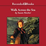 Walk Across the Sea | Susan Fletcher