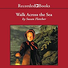 Walk Across the Sea (       UNABRIDGED) by Susan Fletcher Narrated by Christina Moore