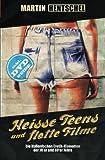 Heisse Teens und flotte Filme: Die italienischen Erotik-Klamotten der 70'er und 80'er Jahre (German Edition) (1490443924) by Martin Hentschel