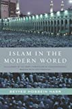 Islam in the Modern World: Challenged by the West, Threatened by Fundamentalism, Keeping Faith with Tradition (006190581X) by Nasr, Seyyed Hossein