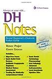 Renee Prajer DH Notes: Dental Hygienist's Chairside Pocket Guide