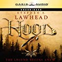 Hood: King Raven Trilogy, Book 1 (       UNABRIDGED) by Stephen R. Lawhead Narrated by Adam Verner