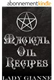 Magical Oil Recipes (English Edition)