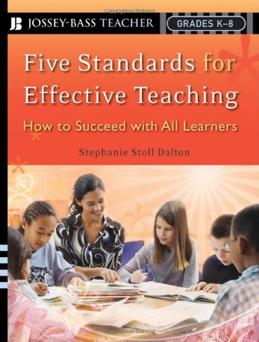 Five Standards for Effective Teaching: How to Succeed...