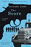 The Score: A Parker Novel (Parker Novels)
