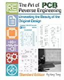 The Art of PCB Reverse Engineering (Standard Edition): Unravelling the Beauty of the Original Design