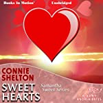 Sweet Hearts: Samantha Sweet Series, Book 4 (       UNABRIDGED) by Connie Shelton Narrated by Andrea Bates