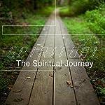Spiritual: The Spiritual Journey | Rick McDaniel