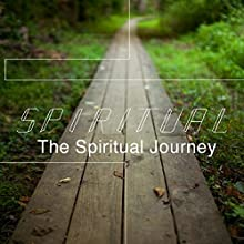 Spiritual: The Spiritual Journey  by Rick McDaniel Narrated by Rick McDaniel