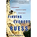 Finding Everett Ruess: The Life and Unsolved Disappearance of a Legendary Wilderness Explorer (       UNABRIDGED) by David Roberts Narrated by Arthur Morey