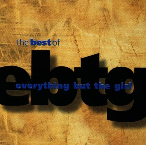 Everything But The Girl - The Best Of Everything But The - Zortam Music