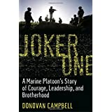 Joker One: A Marine Platoon's Story of Courage, Leadership, and Brotherhood ~ Donovan Campbell