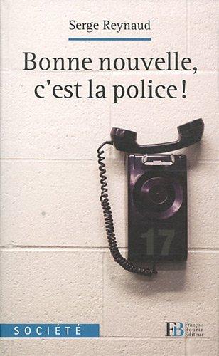 Bonne nouvelle, c'est la police !