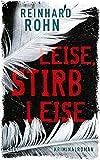 Leise, stirb leise: Kriminalroman (dtv Unterhaltung)