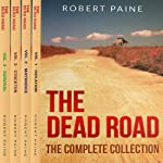 The Dead Road: The Complete Collection | Robert Paine