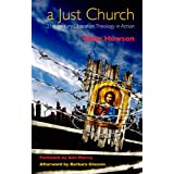 A Just Church: 21st century Liberation Theology in Actionby Chris Howson