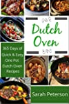 Dutch Oven: 365 Days of Quick & Easy,...