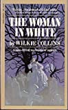 The Woman in White (0451524373) by Wilkie Collins