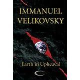 Earth in Upheaval ~ Immanuel Velikovsky