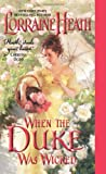 When the Duke Was Wicked	 by  Lorraine Heath in stock, buy online here