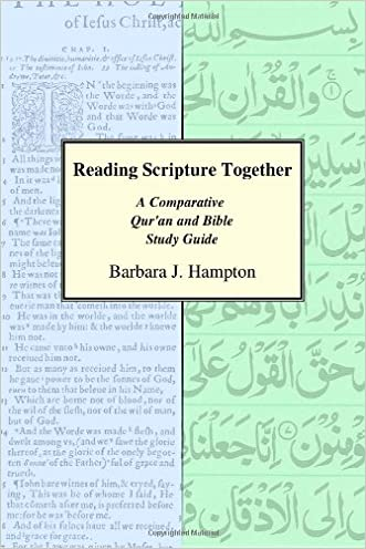 Reading Scripture Together: A Comparative Qur'an and Bible Study Guide written by Barbara J. Hampton