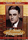 F. Scott Fitzgerald: A Concise Biography (The Famous Authors)
