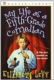 My Life as a Fifth-Grade Comedian (0064407233) by Levy, Elizabeth