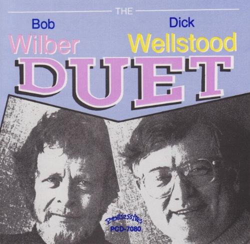 The Bob Wilber - Dick Wellstood Duet by Bob Wilber and Dick Wellstood