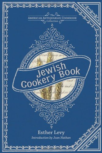 Jewish Cookery Book: On Principles of Economy (American Antiquarian Cookbook Collection) by Esther Levy