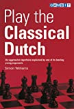 Play the Classical Dutch (1901983889) by Williams, Simon