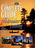 The Complete Guide to Freshwater Fishing (The Freshwater Angler)