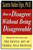 img - for How to Disagree Without Being Disagreeable: Getting Your Point Across with the Gentle Art of Verbal Self-Defense book / textbook / text book