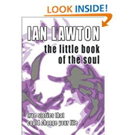 The Little Book of the Soul (true stories that could change your life) (The Books of the Soul)