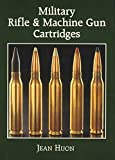 img - for Military Rifle and Machine Gun Cartridges book / textbook / text book