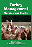 img - for Turkey Management: A Comprehensive Guide to Raising Turkeys (Norton Creek Classics) book / textbook / text book