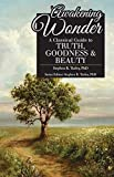 img - for Awakening Wonder: A Classical Guide to Truth, Goodness & Beauty (Classical Education Guide) book / textbook / text book