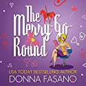 The Merry-Go-Round Audiobook by Donna Fasano Narrated by Margie Lenhart