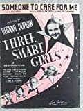 "Someone to Care for Me From the Universal Production ""Three Smart Girls"""