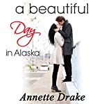 A Beautiful Day in Alaska   Annette Drake
