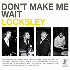 Don't Make Me Wait - Locksley