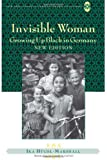 Invisible Woman: Growing Up Black in Germany (New Directions in German-American Studies)