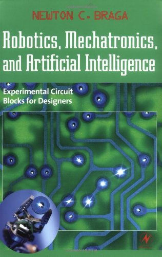 Robotics, Mechatronics, and Artificial Intelligence: Experimental Circuit Blocks for Designers