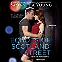 Echoes of Scotland Street: An On Dublin Street Novel, Book 5 (       UNABRIDGED) by Samantha Young Narrated by Elle Newlands