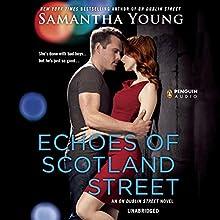 Echoes of Scotland Street: An On Dublin Street Novel, Book 5   Livre audio Auteur(s) : Samantha Young Narrateur(s) : Elle Newlands