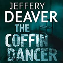 The Coffin Dancer: Lincoln Rhyme, Book 2 (       UNABRIDGED) by Jeffery Deaver Narrated by Jeff Harding