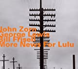 John Zorn More News For Lulu - John Zorn