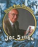 Joe Simon: Creator & Artist (Comic Book Creators)