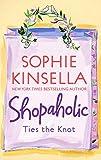 Shopaholic Ties the Knot Sophie Kinsella